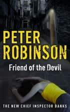 Friend of the Devil - DCI Banks 17 ebook by Peter Robinson, Peter Robinson