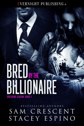 Bred by the Billionaire ebook by Stacey Espino,Sam Crescent