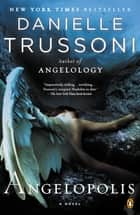 Angelopolis - A Novel ebook by Danielle Trussoni