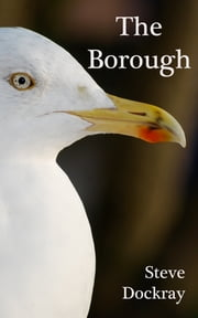 The Borough ebook by Steve Dockray