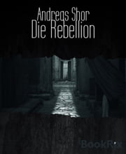 Die Rebellion ebook by Andreas Shor