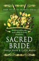 Sacred Bride ebook by David Hair, Cath Mayo