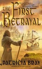 The First Betrayal ebook by