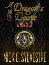 A Dragon's Decree ebook by Mick Sylvestre