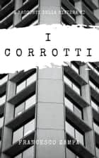 I corrotti ebook by Francesco Zampa