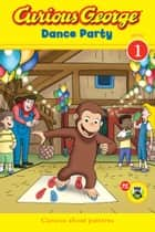 Curious George Dance Party CGTV Reader ebook by H. A. Rey