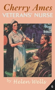 Cherry Ames, Veteran's Nurse ebook by Helen Wells
