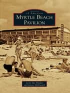 Myrtle Beach Pavilion ebook by Lesta Sue Hardee, Janice McDonald