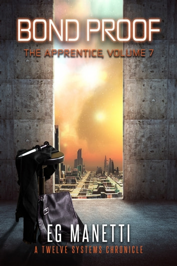 Bond Proof - The Apprentice, Volume 7 ebook by EG Manetti