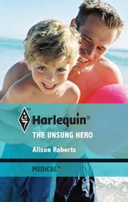 The Unsung Hero ebook by Alison Roberts