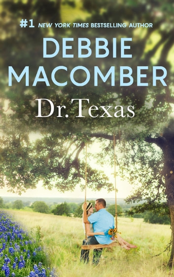 Dr. Texas - A Bestselling Western Romance ebook by Debbie Macomber