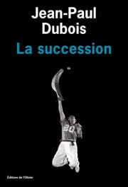 La Succession ebook by Jean-Paul Dubois