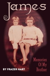 James - Memories of my Brother ebook by Frazer Hart