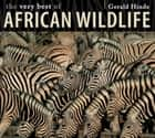 The Very Best of African Wildlife ebook by Gerald Hinde