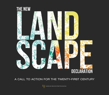 The New Landscape Declaration - A Call to Action for the Twenty-First Century ebook by