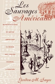 Gordon m sayre ebook and audiobook search results rakuten kobo les sauvages amricains representations of native americans in french and english colonial literature ebook by fandeluxe Document