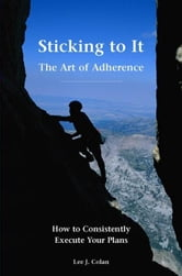 Sticking To It ebook by Colan, Lee J.