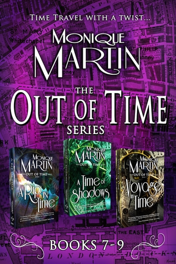 Out of Time Series Box Set III (Books 7-9) - 3 Complete Novels ebook by Monique Martin