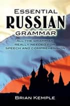 Essential Russian Grammar ebook by Brian Kemple