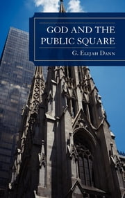 God and the Public Square ebook by G. Elijah Dann