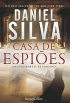 Casa de espiões ebook by Daniel Silva
