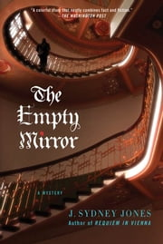 The Empty Mirror - A Viennese Mystery ebook by J. Sydney Jones