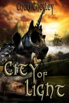 City of Light ebook by Cheri Chesley