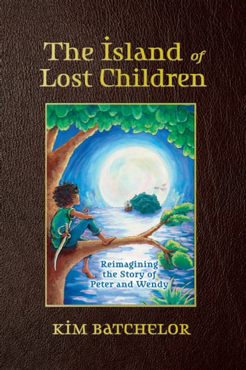 The Island of Lost Children ebook by Kim Batchelor