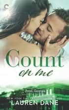 Count on Me - A Southern Small Town Romance ebook by Lauren Dane