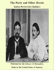 The Party and Other Stories ebook by Anton Pavlovich Chekhov