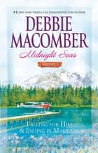 Midnight Sons Volume 3 - Falling for Him\Ending in Marriage\Midnight Sons and Daughters ebook by Debbie Macomber