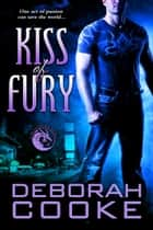 Kiss of Fury - A Dragonfire Novel ebook by
