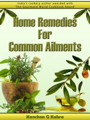 Home Remedies For Common Ailments ebook by Kanchan Kabra