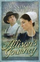 Allison's Journey ebook by Wanda E. Brunstetter