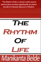 The Rhythm of Life ebook by Manikanta Belde