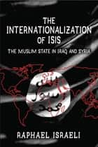 The Internationalization of ISIS ebook by Raphael Israeli