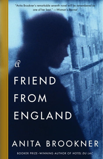 A Friend from England ebook by Anita Brookner