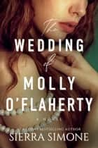 The Wedding of Molly O'Flaherty ebook by Sierra Simone