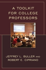 A Toolkit for College Professors ebook by Robert E. Cipriano,Jeffrey L. Buller