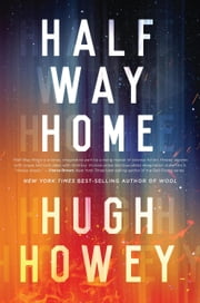 Half Way Home ebook by Hugh Howey