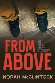 From Above - A Riley Donovan mystery ebook by Norah McClintock