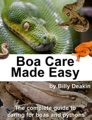Boa Care Made Easy ebook by Billy Deakin