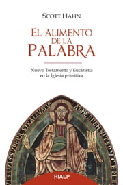 El alimento de la palabra ebook by Scott Hahn