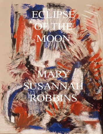 Eclipse of the Moon ebook by Mary Susannah Robbins