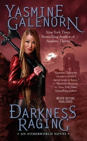 Darkness Raging - An Otherworld Novel) ebook by Yasmine Galenorn