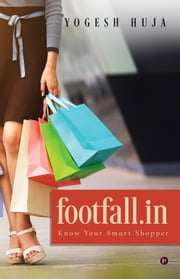 Footfall.in - Know Your Smart Shopper ebook by Yogesh Huja