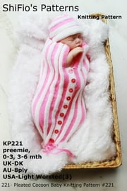 221- Pleated Cocoon Baby Knitting Pattern #221 ebook by ShiFio's Patterns