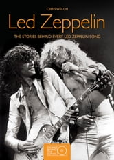 Led Zeppelin - The Stories Behind the Songs ebook by Chris Welch