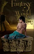 Fantasy World: Part I ebook by Becca Sinh