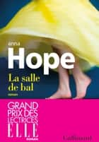 La salle de bal ebook by Anna Hope, Élodie Leplat